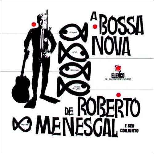 1963 -Elenco - A bossa nova de Robeto Menescal