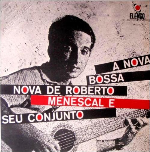 1964 - Elenco - Nova Bossa Nova de Roberto Menescal e Seu Conjunto